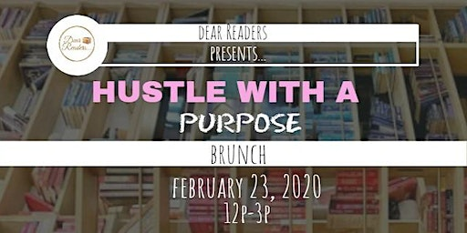 "Dear Readers Presents...The ""Hustle with a Purpose"" Brunch Event"