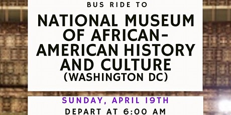 Bus Ride to National Museum of African American History and Culture tickets
