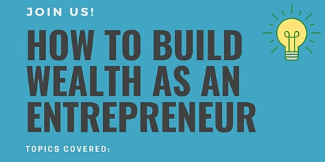 How to Build Wealth as an Entrepreneur tickets