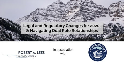 Legal & Regulatory Changes for 2020 & Navigating Dual Role Relationships