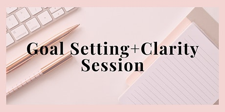 Goal Setting + Clarity Session tickets
