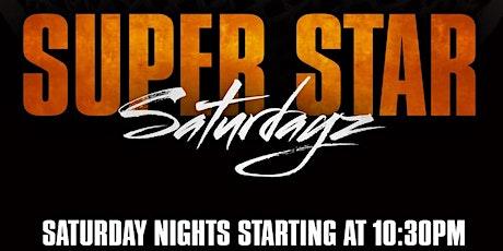 Super Star Saturdayz 1030pm tickets