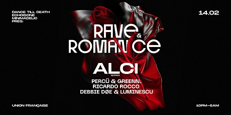 Rave & Romance with/ ALCI (Reciproc|Zurich) billets
