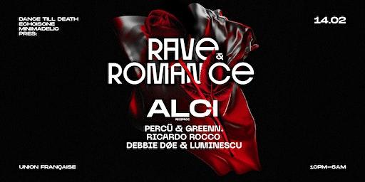 Rave & Romance with/ ALCI (Reciproc|Zurich)