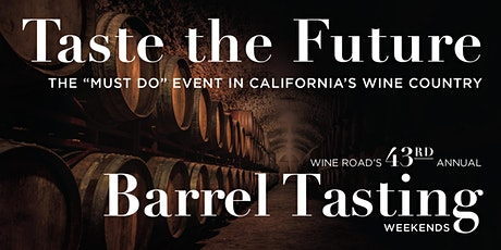 1st Weekend -Barrel Tasting 2020, Wine Road Sonoma County tickets