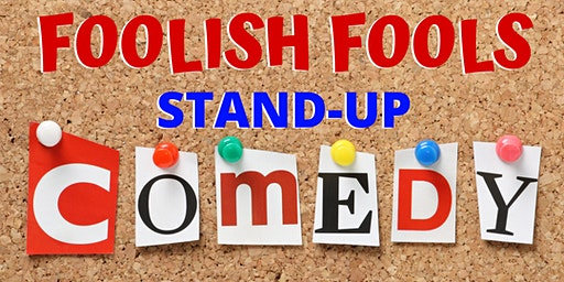 Foolish Fools Stand-Up Comedy Show