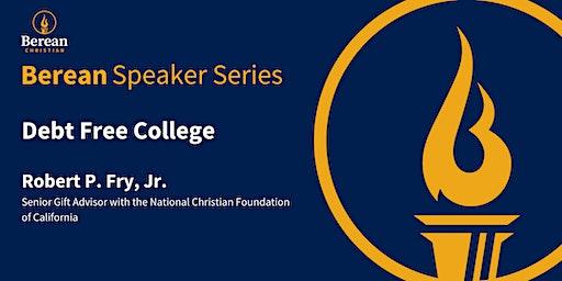 Berean Speaker Series - Debt Free College