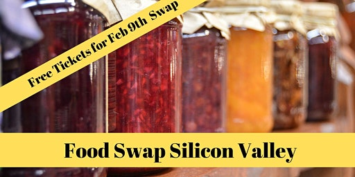 Food Swap Silicon Valley - February 9, 2020 Food Swap