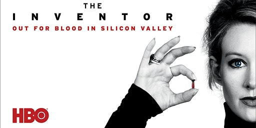 """The Inventor: Out for Blood in Silicon Valley"" - Film Screening"