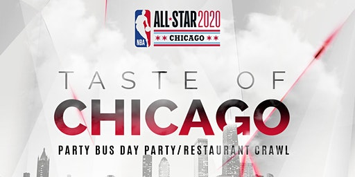 *ALL STAR WEEKEND* *TASTE OF CHICAGO* Party Bus/Day Party Restaurant Crawl