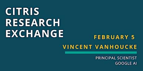 CITRIS Research Exchange - Vincent Vanhoucke tickets