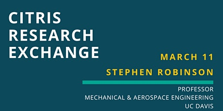 CITRIS Research Exchange - Stephen Robinson tickets
