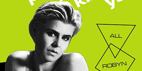 This Party Is Killing You: A Robyn Themed Dance Night tickets