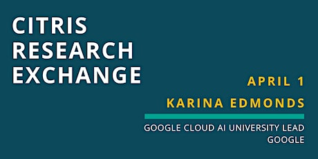 CITRIS Research Exchange - Karina Edmonds tickets