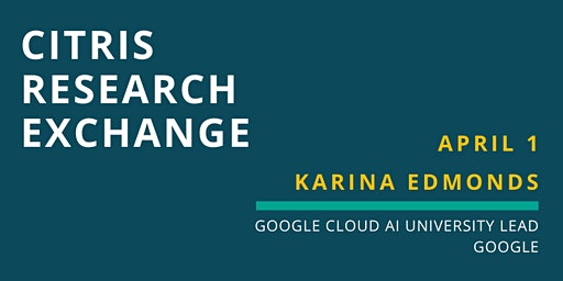 CITRIS Research Exchange - Karina Edmonds