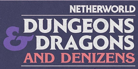 Dungeons & Dragons & Denizens tickets