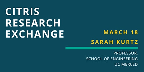 CITRIS Research Exchange - Sarah Kurtz tickets