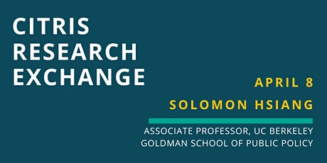 CITRIS Research Exchange - Solomon Hsiang tickets