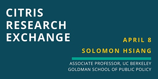 CITRIS Research Exchange - Solomon Hsiang
