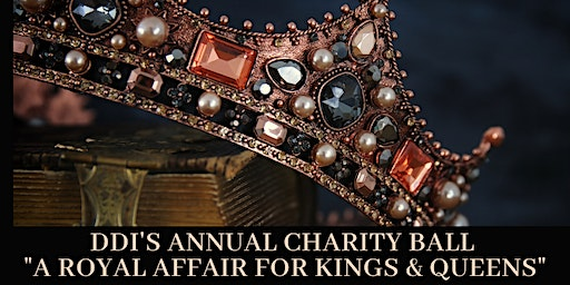 "DDI's Annual Charity Ball & Auction - ""A Royal Affair"""