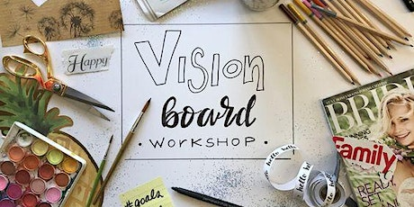VISION BOARD WORKSHOP - MAP & MANIFEST YOUR FUTURE! tickets