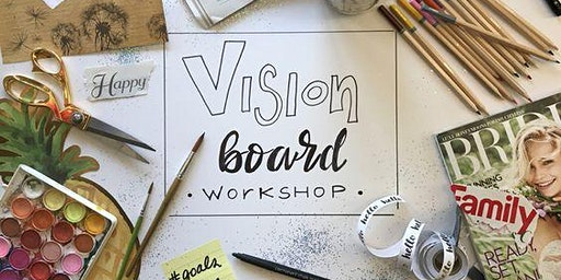 VISION BOARD WORKSHOP - MAP & MANIFEST YOUR FUTURE!