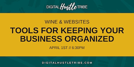 Wine and Websites: Tools To Keep Your Business Organized tickets