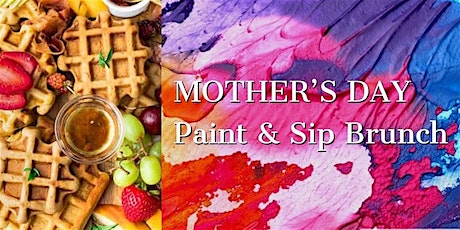 Mother's Day Paint & Sip Brunch tickets