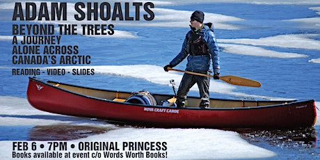 Adam Shoalts:  Beyond the Trees - A Journey Alone Across Canada's Arctic tickets