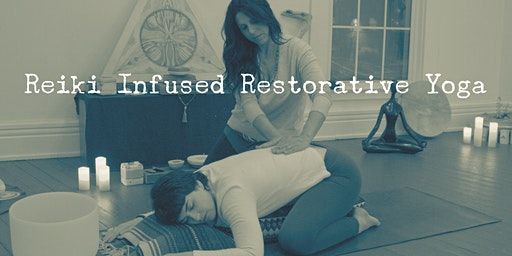 Reiki~Infused Restorative Yoga