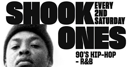 Shook Ones:  90's Hip Hop and R&B with DJ Royal T tickets