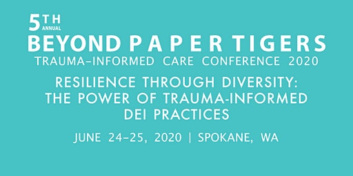 5th annual Beyond Paper Tigers Trauma-Informed Conference