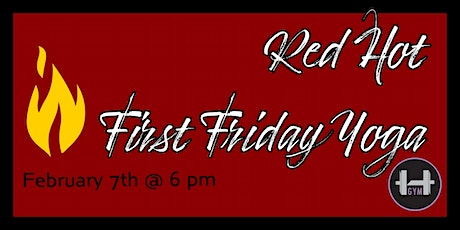 FREE - RED HOT First Friday Yoga! tickets