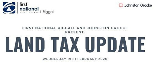 First National Riggall and Johnston Grocke presents: Land Tax Update
