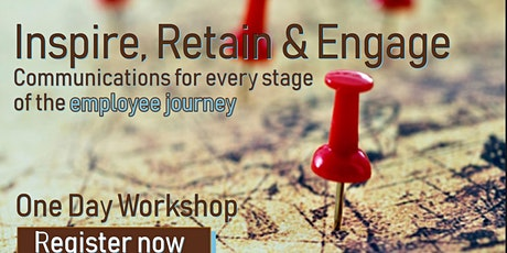 Inspire, Retain & Engage: Communications for the employee journey tickets