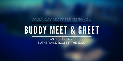 SOCIOLOGY BUDDY MEET & GREET