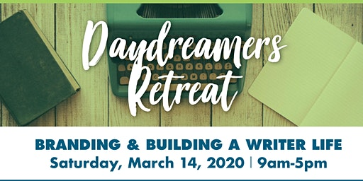 Daydreamers Retreat: Branding and Building A Writer Life