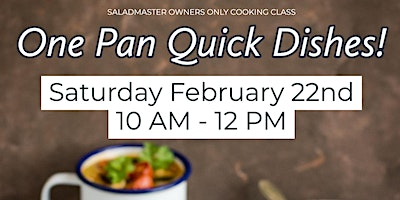 Saladmaster Owners Only: One Pan Quick Dishes