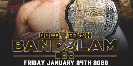 Gold Rush Pro Wrestling presents: BandSlam 9 tickets