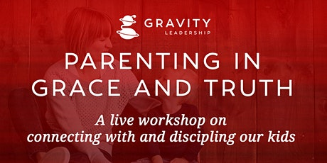Parenting in Grace and Truth Workshop - Lansing, MI tickets