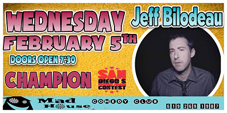 Jeff Bilodeau, Champion - The San Diego's Funniest Person Contest! tickets