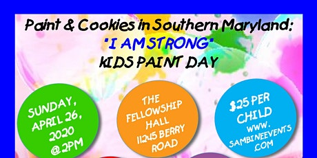 "Paint & Cookies in Southern Maryland: ""I AM STRONG"" tickets"