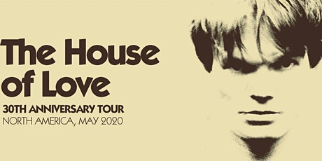 The House Of Love 30th Anniversary Tour tickets