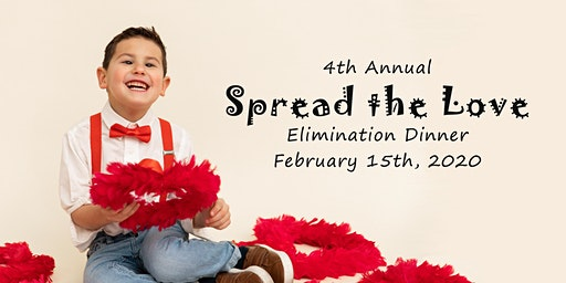 4th Annual Spread the Love Elimination Dinner