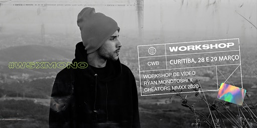 CURITIBA x WORKSHOP DE VÍDEO | @monotoshi