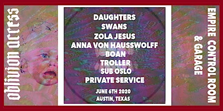 DAUGHTERS • SWANS • ZOLA JESUS • ANNA VON HAUSSWOLFF • BOAN • & MORE tickets
