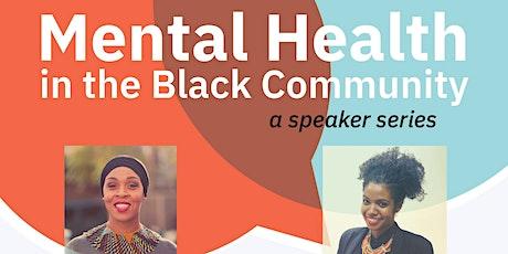 Mental Health in the Black Community: A Speaker Series  tickets