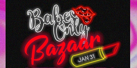 Babes Only Bazaar After Party tickets