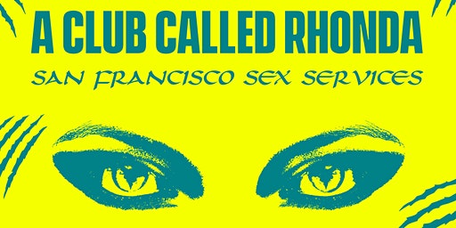 A Club Called Rhonda SF w/ Goddollars |  MPHD | Music To Dance To + more