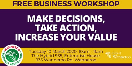Free Business Workshop-Make Decisions, Take Action - Increase Your Value tickets